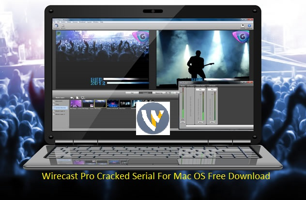 Wirecast Pro 8.0 Cracked Serial For Mac OS X Free Download
